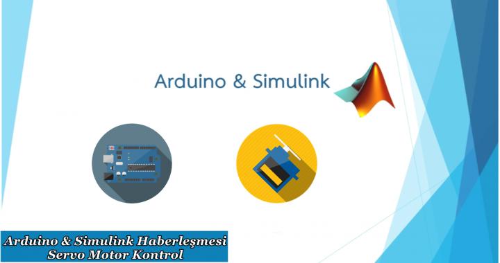 Matlab Simulink & Arduino Haberleşmesi Servo Motor Kontrolü